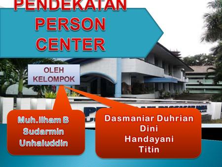 PENDEKATAN PERSON CENTER