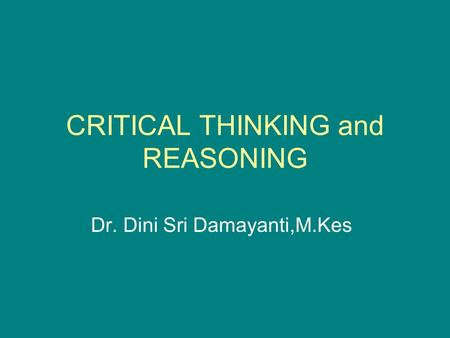 CRITICAL THINKING and REASONING