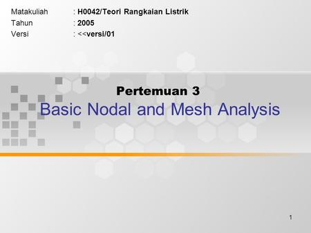 Pertemuan 3 Basic Nodal and Mesh Analysis