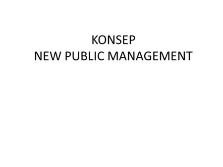 KONSEP NEW PUBLIC MANAGEMENT