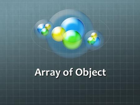 Array of Object.