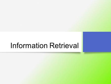 Information Retrieval. Contents 1.Konsep Dasar IR 2.Data Retrieval 3.Perkembangan IR.