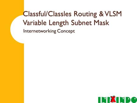 Classful/Classles Routing & VLSM Variable Length Subnet Mask Internetworking Concept.