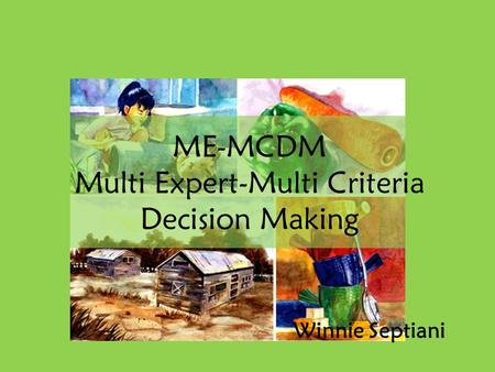 Multi Expert-Multi Criteria Decision Making