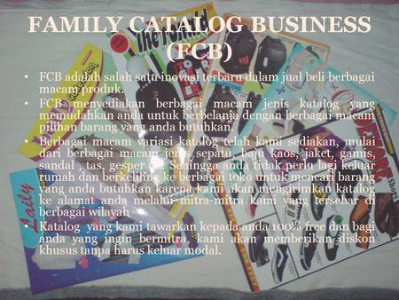 FAMILY CATALOG BUSINESS (FCB)