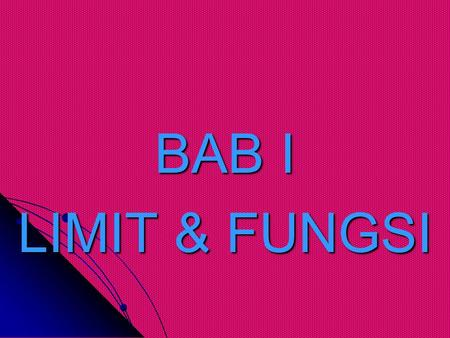 BAB I LIMIT & FUNGSI.