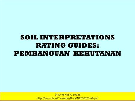 SOIL INTERPRETATIONS RATING GUIDES: PEMBANGUAN KEHUTANAN (430-VI-NSSH, 1993)