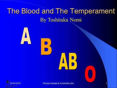The Blood and The Temperament By Toshitaka Nomi 20/04/20151Fauzan Asmara & Associates, Inc.