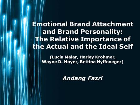 Page 1 Emotional Brand Attachment and Brand Personality: The Relative Importance of the Actual and the Ideal Self (Lucia Malar, Harley Krohmer, Wayne D.