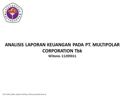 ANALISIS LAPORAN KEUANGAN PADA PT. MULTIPOLAR CORPORATION Tbk Witono. 11205311 for further detail, please visit