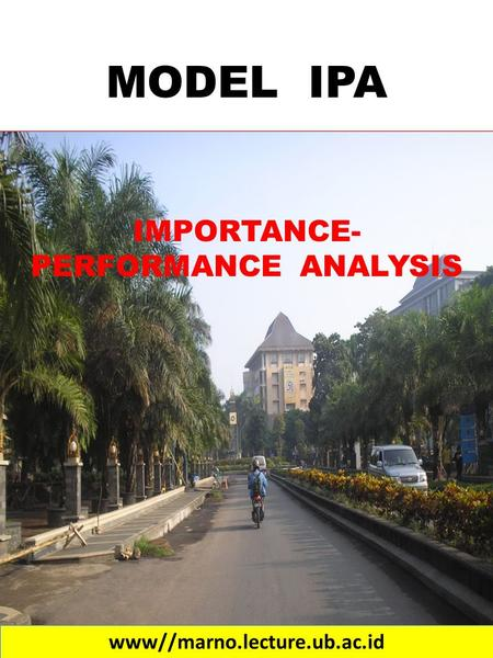 MODEL IPA IMPORTANCE- PERFORMANCE ANALYSIS www//marno.lecture.ub.ac.id.