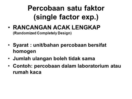 Percobaan satu faktor (single factor exp.)