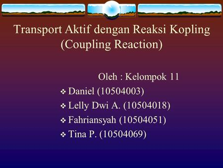 Transport Aktif dengan Reaksi Kopling (Coupling Reaction)
