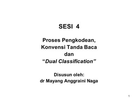 """Dual Classification"" dr Mayang Anggraini Naga"