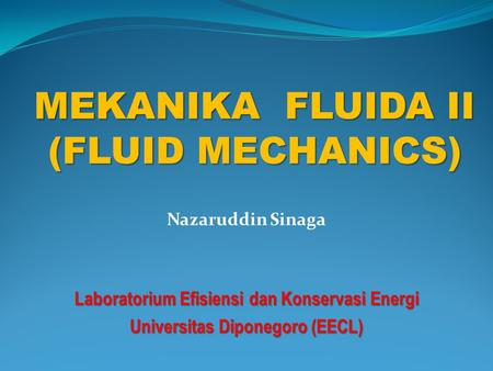 MEKANIKA FLUIDA II (FLUID MECHANICS)