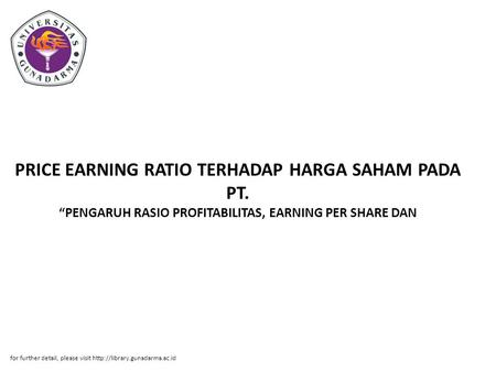 "PRICE EARNING RATIO TERHADAP HARGA SAHAM PADA PT. ""PENGARUH RASIO PROFITABILITAS, EARNING PER SHARE DAN for further detail, please visit"