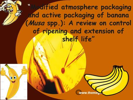 """Modified atmosphere packaging and active packaging of banana (Musa spp.): A review on control of ripening and extension of shelf life"" www.themegallery.com."