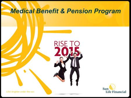 Medical Benefit & Pension Program. Medical Benefit Program Program Medical Benefit di berikan oleh SLFI sebagai bentuk apresiasi kepada para agen dan.