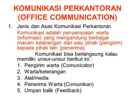 KOMUNIKASI PERKANTORAN (OFFICE COMMUNICATION)