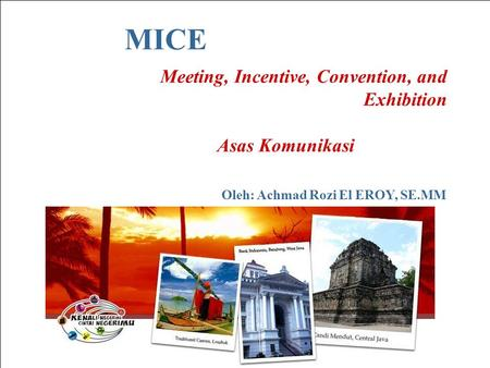 MICE Meeting, Incentive, Convention, and Exhibition Asas Komunikasi