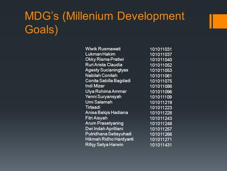 MDG's (Millenium Development Goals)