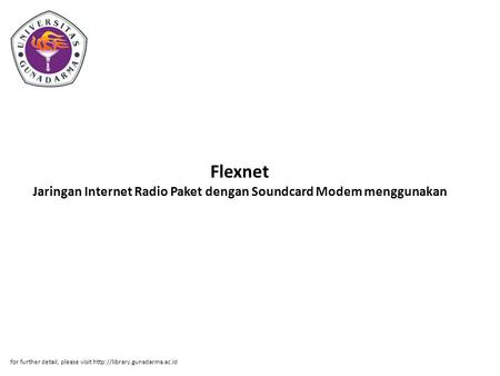 Flexnet Jaringan Internet Radio Paket dengan Soundcard Modem menggunakan for further detail, please visit http://library.gunadarma.ac.id.