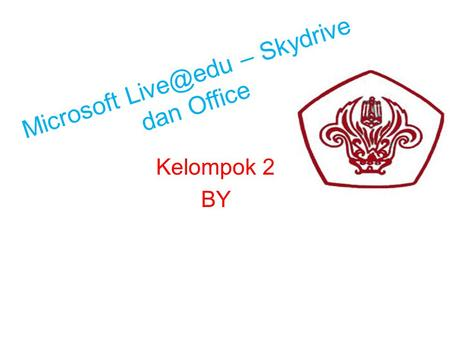 Microsoft – Skydrive dan Office Kelompok 2 BY.