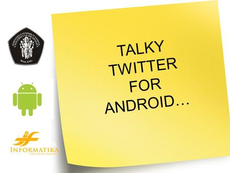 TALKY TWITTER FOR ANDROID….