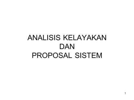 ANALISIS KELAYAKAN DAN PROPOSAL SISTEM