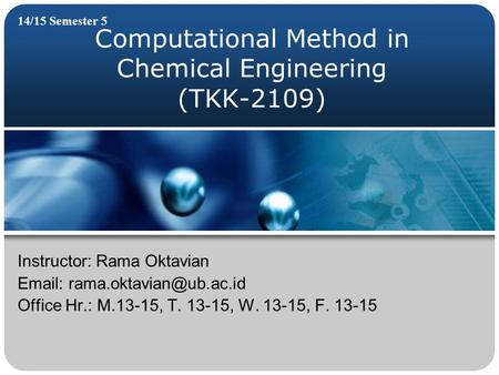 Computational Method in Chemical Engineering (TKK-2109)