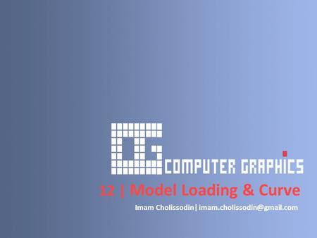 12 | Model Loading & Curve Imam Cholissodin|