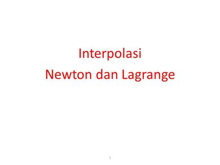 Interpolasi Newton dan Lagrange