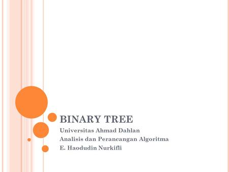 BINARY TREE Universitas Ahmad Dahlan