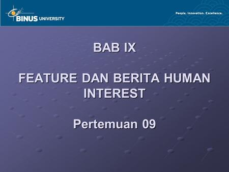 BAB IX FEATURE DAN BERITA HUMAN INTEREST Pertemuan 09.