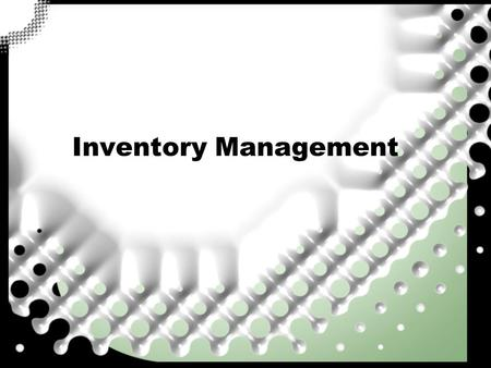 Inventory Management. Introduction Basic definitions ? An inventory is an accumulation of a commodity that will be used to satisfy some future demand.