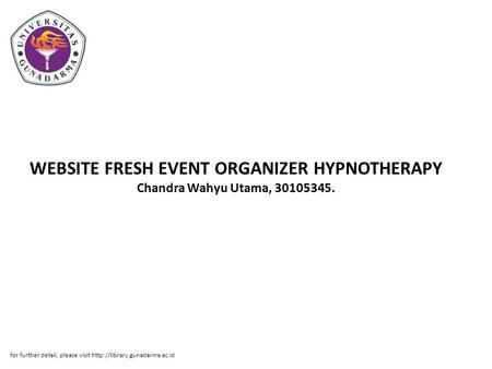 WEBSITE FRESH EVENT ORGANIZER HYPNOTHERAPY Chandra Wahyu Utama, 30105345. for further detail, please visit