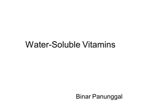 Water-Soluble Vitamins Binar Panunggal. Vitamin B 1 (thiamin) \