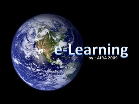 E-Learning by : AIRA 2009.