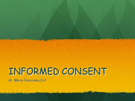 INFORMED CONSENT dr. Meivy Isnoviana,S.H.