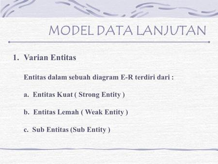 MODEL DATA LANJUTAN Varian Entitas