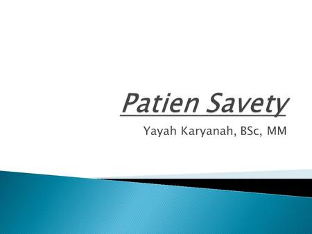 Patien Savety Yayah Karyanah, BSc, MM.