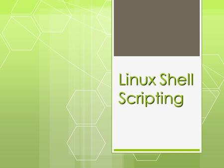 Linux Shell Scripting.  Pengantar  UNIX/LINUX and Shell  UNIX Commands and Utilities  Basic Shell Scripting Structure  Shell Programming  Variable.