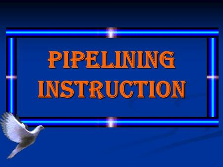 PIPELINING INSTRUCTION Group 9  Endah Parastuti ( 08 018 325 )  Yeti Wijayanti( 08 018 330 )  Tri Mayasari ( 08 018 331 )  Andi Rofik Lutfi H( 08.