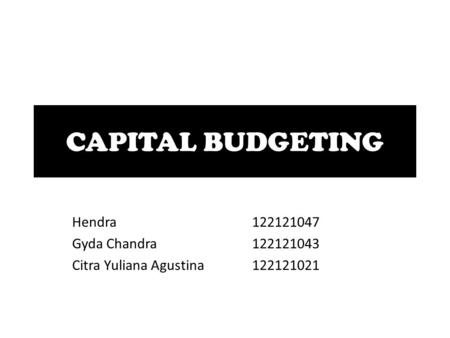 CAPITAL BUDGETING Hendra Gyda Chandra