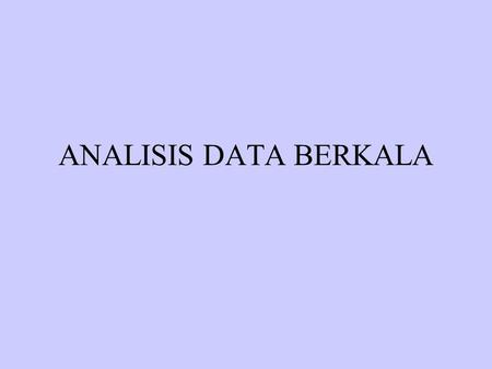 ANALISIS DATA BERKALA.