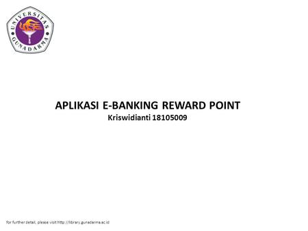 APLIKASI E-BANKING REWARD POINT Kriswidianti 18105009 for further detail, please visit