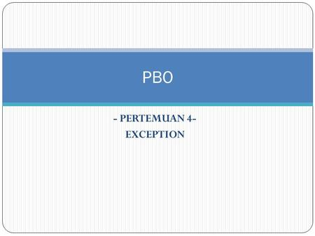 - PERTEMUAN 4- EXCEPTION