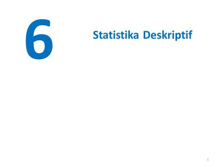 1 6 Statistika Deskriptif. © John Wiley & Sons, Inc. Applied Statistics and Probability for Engineers, by Montgomery and Runger. Ringkasan Numerik dari.