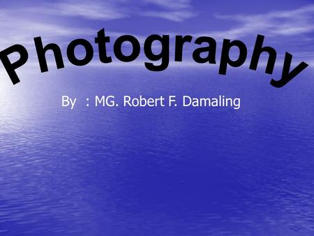 Photography By : MG. Robert F. Damaling.