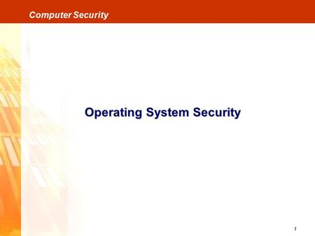 1 Computer Security Operating System Security. 2 Computer Security Operating System Security Ada 2 langkah dalam proses login: Identifikasi Proses untuk.